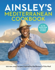 Ainsley's Mediterranean Cookbook, Hardback Book