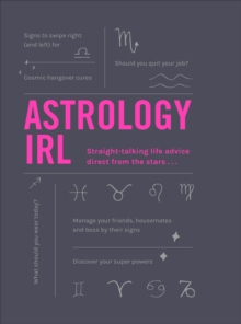 Astrology IRL : Whatever the drama, the stars have the answer ..., Hardback Book