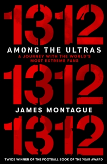 1312: Among the Ultras : A journey with the world's most extreme fans