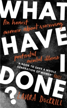 What Have I Done? : 2020's must read memoir about motherhood and mental health
