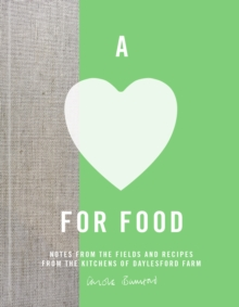 A Love for Food : Recipes from the Fields and Kitchens of Daylesford Farm, Hardback Book