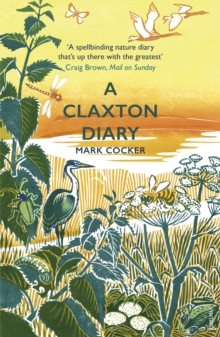 A Claxton Diary : Further Field Notes from a Small Planet, Paperback / softback Book