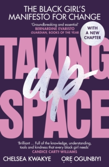 Taking Up Space : The Black Girl's Manifesto for Change, Paperback / softback Book