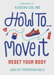How To Move It : Reset Your Body, Paperback / softback Book