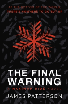 The Final Warning: A Maximum Ride Novel : (Maximum Ride 4)