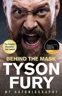 Behind the Mask : My Autobiography - Winner of the 2020 Sports Book of the Year