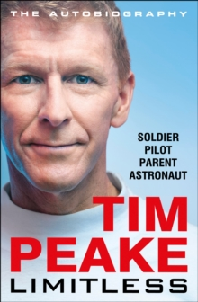 Limitless: The Autobiography : The bestselling story of Britain's inspirational astronaut, Hardback Book