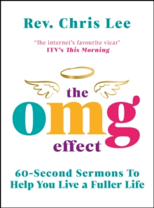 The OMG Effect : 60-Second Sermons to Live a Fuller Life, Hardback Book