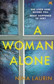 A Woman Alone : A gripping and intense psychological thriller, Paperback / softback Book