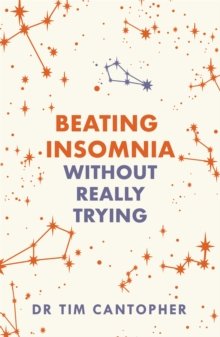 Beating Insomnia : Without Really Trying, Paperback / softback Book