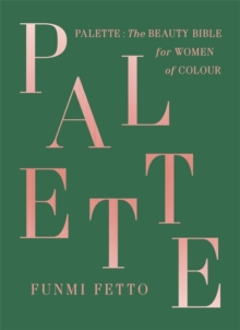Palette : The Beauty Bible for Women of Colour, Hardback Book