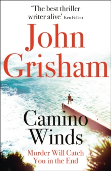 Camino Winds : The Ultimate Summer Murder Mystery from the Greatest Thriller Writer Alive