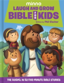 Laugh and Grow Bible for Kids : The Gospel in 52 Five-Minute Bible Stories, Hardback Book