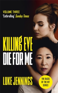 Killing Eve: Die For Me : The basis for the BAFTA-winning Killing Eve TV series, Hardback Book