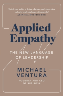 Applied Empathy : The New Language of Leadership, Paperback / softback Book