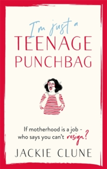 I'm Just a Teenage Punchbag : POIGNANT AND FUNNY: A NOVEL FOR A GENERATION OF WOMEN, Hardback Book