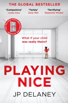 Playing Nice : The addictive and chilling new thriller and a must-read for 2021