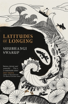 Latitudes of Longing : A prizewinning literary epic of the subcontinent, nature, climate and love, Hardback Book