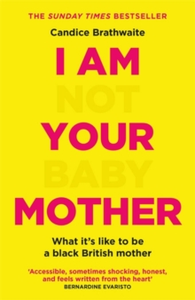 I Am Not Your Baby Mother, Paperback / softback Book