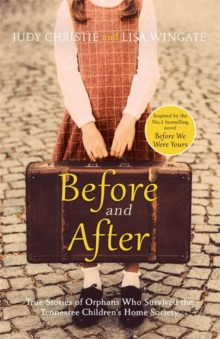Before and After : the incredible real-life story behind the heart-breaking bestseller Before We Were Yours, Paperback / softback Book