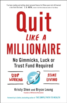 Quit Like a Millionaire : No Gimmicks, Luck, or Trust Fund Required, Paperback / softback Book