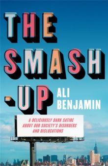 The Smash-Up : a delicious satire from a breakout voice in literary fiction, Hardback Book
