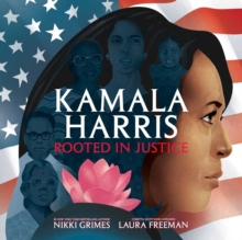 Kamala Harris : Rooted in Justice, Hardback Book