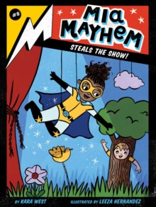 Mia Mayhem Steals the Show!, Paperback / softback Book