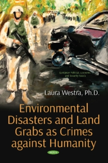 Environmental Disasters and Land Grabs as Crimes against Humanity, Hardback Book