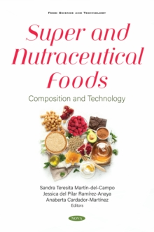Super and Nutraceutical Foods: Composition and Technology