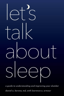 Let's Talk about Sleep : A Guide to Understanding and Improving Your Slumber, Hardback Book