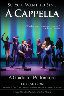 So You Want to Sing A Cappella : A Guide for Performers, EPUB eBook