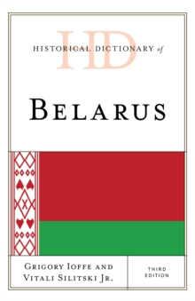 Historical Dictionary of Belarus, Hardback Book