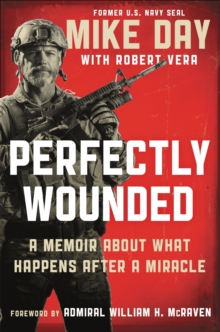 Perfectly Wounded : A Memoir About What Happens After a Miracle, Hardback Book