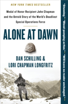 Alone at Dawn : Medal of Honor Recipient John Chapman and the Untold Story of the World's Deadliest Special Operations Force, EPUB eBook