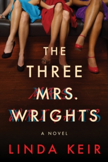 The Three Mrs. Wrights : A Novel