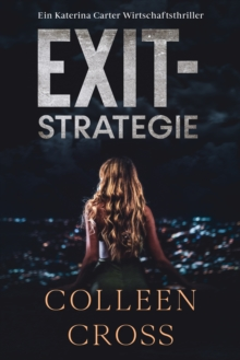 Exit-Strategie - Ein Wirtschafts-Thriller mit Katerina Carter, EPUB eBook
