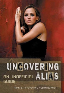 Uncovering Alias : An Unofficial Guide, Paperback Book