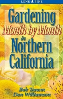 Gardening Month by Month in Northern California, Paperback / softback Book