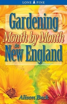 Gardening Month by Month in New England, Paperback / softback Book