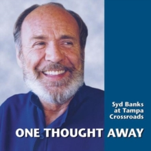One Thought Away : Syd Banks at Tampa Crossroads, CD-Audio Book