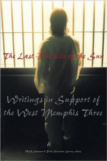 The Last Pentacle Of The Sun : Writings in Support of the West Memphis 3, Paperback / softback Book
