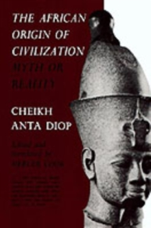The African Origin of Civilization : Myth or Reality?, Paperback Book