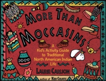 More Than Moccasins : A Kid's Activity Guide to Traditional North American Indian Life, Paperback Book