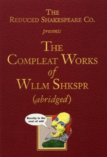 The Compleat Works of Wllm Shkspr (Abridged), Paperback Book