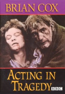 The Acting Series: Brian Cox - Acting in Tragedy, DVD DVD