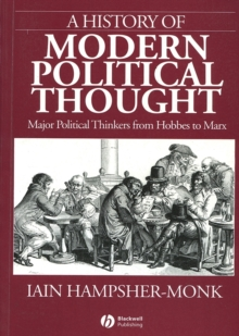 A History of Modern Political Thought - Major     Political Thinkers From Hobbes to Marx, Paperback Book