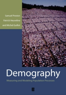 Demography : Measuring and Modeling Population Processes, Paperback Book
