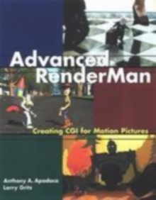 Advanced RenderMan : Creating CGI for Motion Pictures, Paperback Book