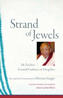 Strand Of Jewels : My Teachers' Essential Guidance on Dzogchen, Hardback Book